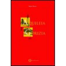 Aquileia e Gorizia. Scoperte, discussioni, personaggi 1870-1918