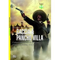 Caccia a Pancho Villa. L'attacco a Columbus e la spedizione punitiva di Pershing, 1916-1917