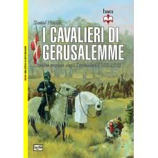 Cavalieri di Gerusalemme. L'ordine crociato degli Ospitalieri. 1100-1565 (I)