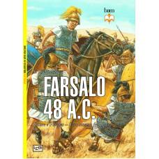 Farsalo 48 a.C. Cesare e Pompeo - Uno scontro tra titani