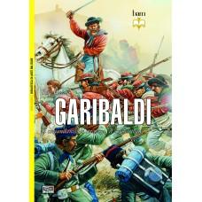 Garibaldi. Il comandante, lo stratega, il combattente