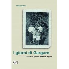 Giorni di Gargaro. Ricordi di guerra, memorie di pace (I)