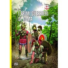 Primi guerrieri di Roma. 753 - 321 a.C. (I)