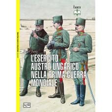 Esercito austro-ungarico nella Prima guerra mondiale (L')
