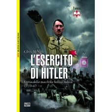Esercito di Hitler. Storia della macchina bellica tedesca. 1939-45 (L')