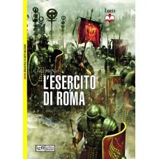 Esercito di Roma. La più grande macchina da guerra del mondo antico (L')