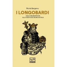 Longobardi (I). Dalle origini mitiche alla caduta del regno in Italia