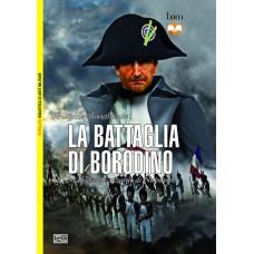 Battaglia di Borodino. 1812 - Il grande azzardo di Napoleone (La)