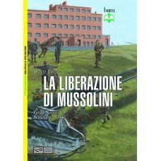 Liberazione di Mussolini. Gran Sasso. Settembre 1943 (La)