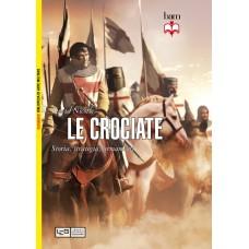 Crociate. Storia, strategia, armamenti (Le)