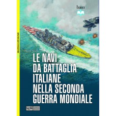 Navi da battaglia italiane della Seconda guerra mondiale (Le)