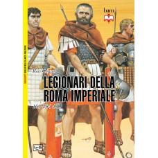 Legionari della Roma Imperiale. 161-284 D.C.