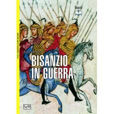 Bisanzio in guerra. 600-1453