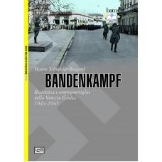 Bandenkampf. Resistenza e controguerriglia nella Venezia Giulia 1943-1945
