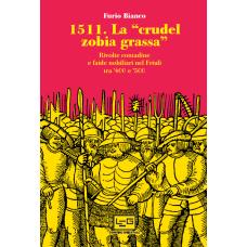 """1511. La """"crudel zobia grassa"""". Rivolte contadine e faide nobiliari nel Friuli tra '400 e '500"""