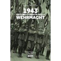 1943 Declino e caduta della Wehrmacht