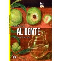 Al dente. Storia del cibo in Italia