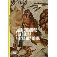 Alimentazione e cucina nell'Antica Roma (L')