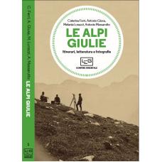 Alpi Giulie (Le). Itinerari, letteratura e fotografie