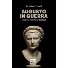 Augusto in guerra. La lotta per la pax romana