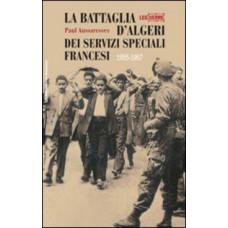 Battaglia d'Algeri dei servizi speciali francesi (La) 1955-1957