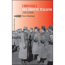 Bosniaci sul fronte italiano 1915-1918 (I)