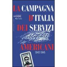 Campagna d'Italia dei servizi segreti americani (La). 1942-1945