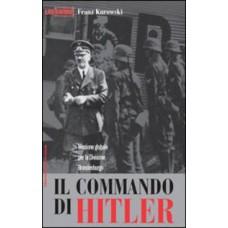 Commando di Hitler (Il). Missione globale per la Divisione Brandeburgo