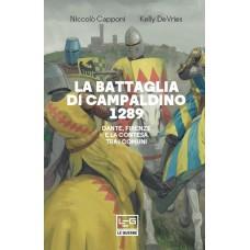 Battaglia di Campaldino 1289 (La). Dante, Firenze e la contesa tra i Comuni