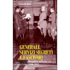 Generali, servizi segreti e fascismo. La guerra nella guerra 1940-1943