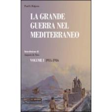 Grande guerra nel Mediterraneo (La) Volume I 1914-1916