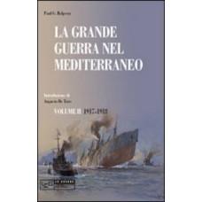 Grande guerra nel Mediterraneo (La) Volume II 1917-1918
