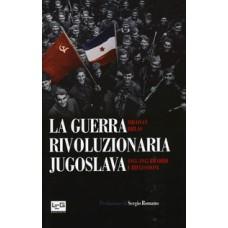 Guerra rivoluzionaria jugoslava (La). 1941-1945 Ricordi e riflessioni