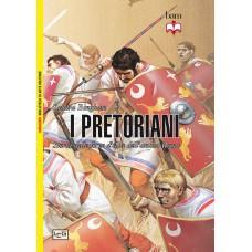 Pretoriani. Storia delle forze d'élite dell'antica Roma (I)