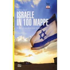 Israele in 100 mappe. Le sfide di una democrazia in guerra