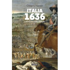 Italia 1636. Il sepolcro degli eserciti