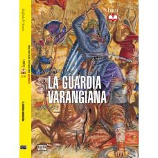 Guardia varangiana. 988-1453 (La)