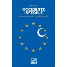 Occidente infedele. L'Europa al cospetto dei Jihadisti
