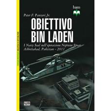 Obiettivo Bin Laden.  I Navy Seal nell'operazione Neptune Spear. Abbottabad, Pakistan - 2011
