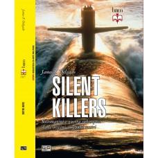 Silent Killers. Sottomarini e guerra subacquea dalle origini ai giorni nostri