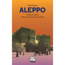 Aleppo. Ascesa e caduta della città commerciale siriana