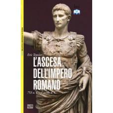 Ascesa dell'impero romano (L'). 753 a.C. - I secolo d.C.