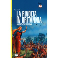 Rivolta in Britannia (La). Boudicca contro Roma