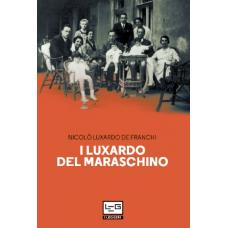 Luxardo del Maraschino (I)