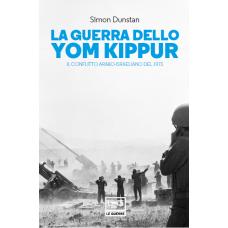 Guerra dello Yom Kippur (La). Il conflitto arabo-israeliano del 1973