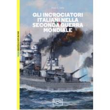 Incrociatori italiani nella seconda guerra mondiale (Gli)