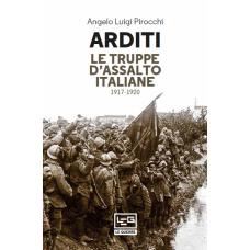 Arditi. Le truppe d'assalto italiane. 1917-1920