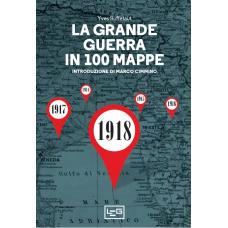 Grande guerra in 100 mappe (La). La caduta degli imperi europei