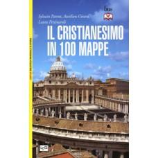 Cristianesimo in 100 mappe (Il)