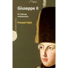 Giuseppe II. Un Asburgo rivoluzionario